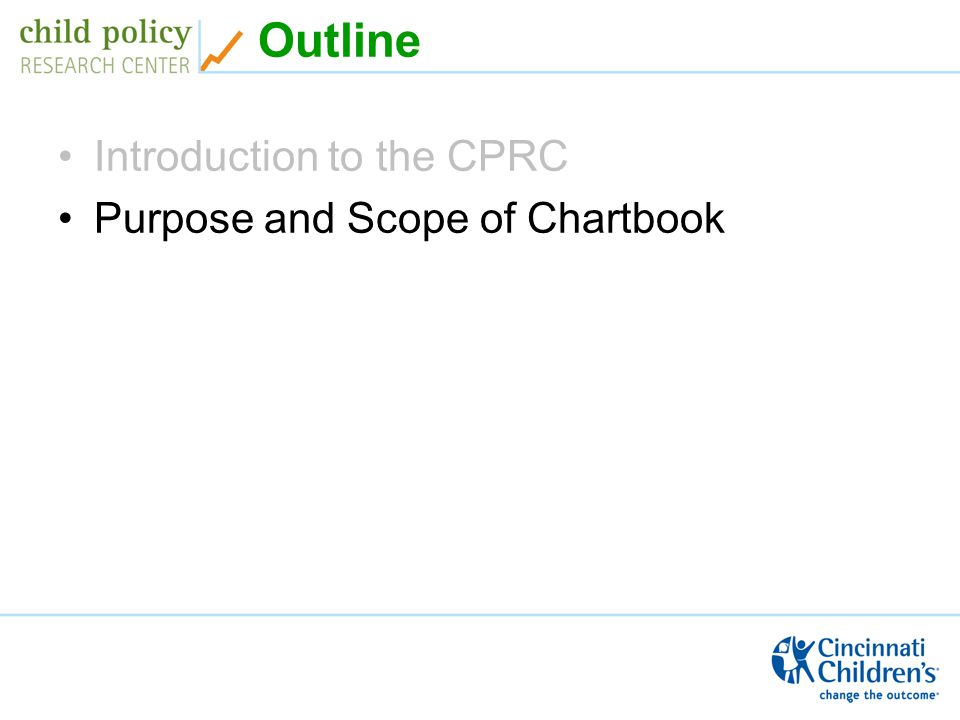 Outline Introduction to the CPRC Purpose and Scope of Chartbook