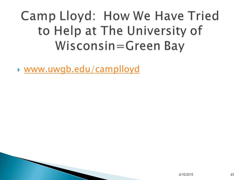  www.uwgb.edu/camplloyd www.uwgb.edu/camplloyd 4/10/201545