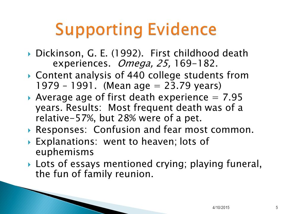  Dickinson, G. E. (1992). First childhood death experiences. Omega, 25, 169-182.  Content analysis of 440 college students from 1979 – 1991. (Mean a