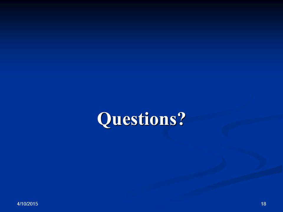 4/10/2015 18 Questions?