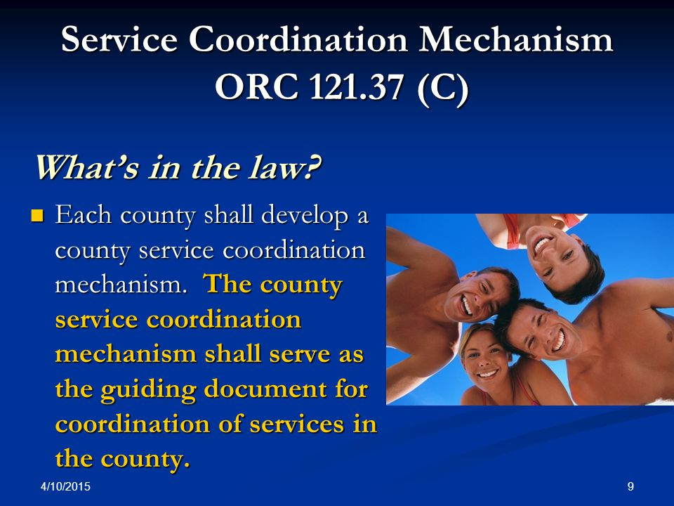 4/10/2015 10 Service Coordination Mechanism The overarching requirements for coordinating services for multi-need children in a county:  Referral  Confidentiality  Parent Participation  Assessment of Strengths and Needs  Culturally Responsive  Least Restrictive Environment  Dispute Resolution  Comprehensive Family Service Coordination Plan Process  Juvenile Court Diversion  Monitoring and Tracking Outcomes