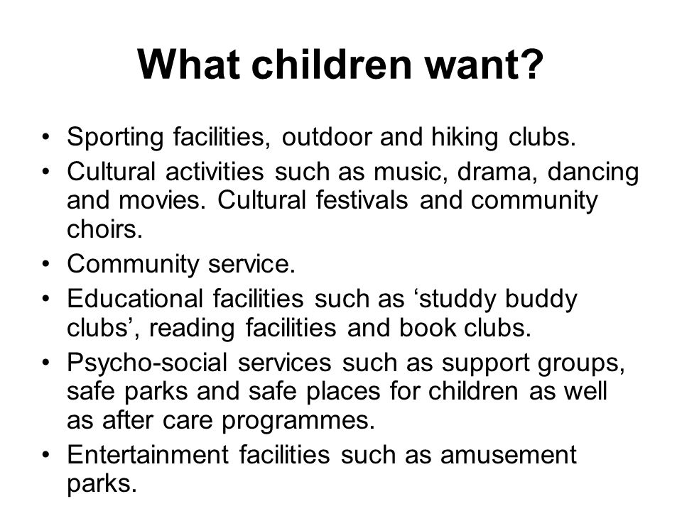 What children want. Sporting facilities, outdoor and hiking clubs.
