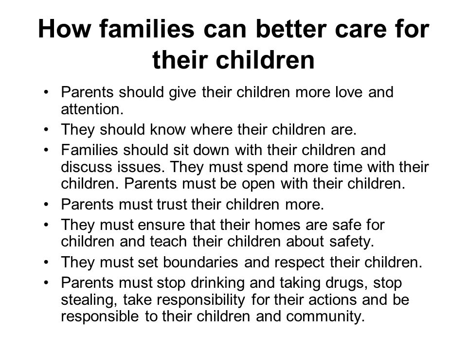How families can better care for their children Parents should give their children more love and attention.
