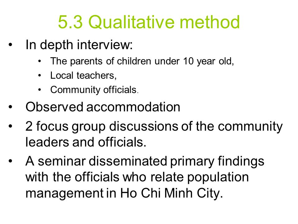 5.4 Investigated places Selected two wards in two districts where population is the most mobile in Ho Chi Minh City.