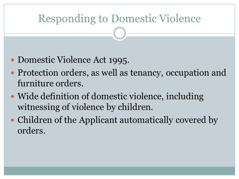 Responding to Domestic Violence Domestic Violence Act 1995.