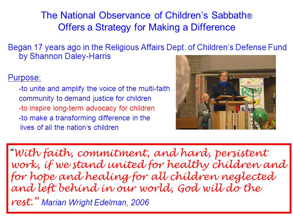 The National Observance of Children's Sabbath ® Offers a Strategy for Making a Difference Began 17 years ago in the Religious Affairs Dept.