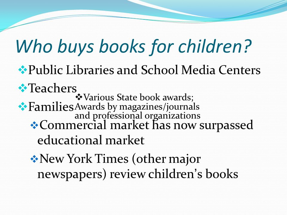 Who buys books for children.