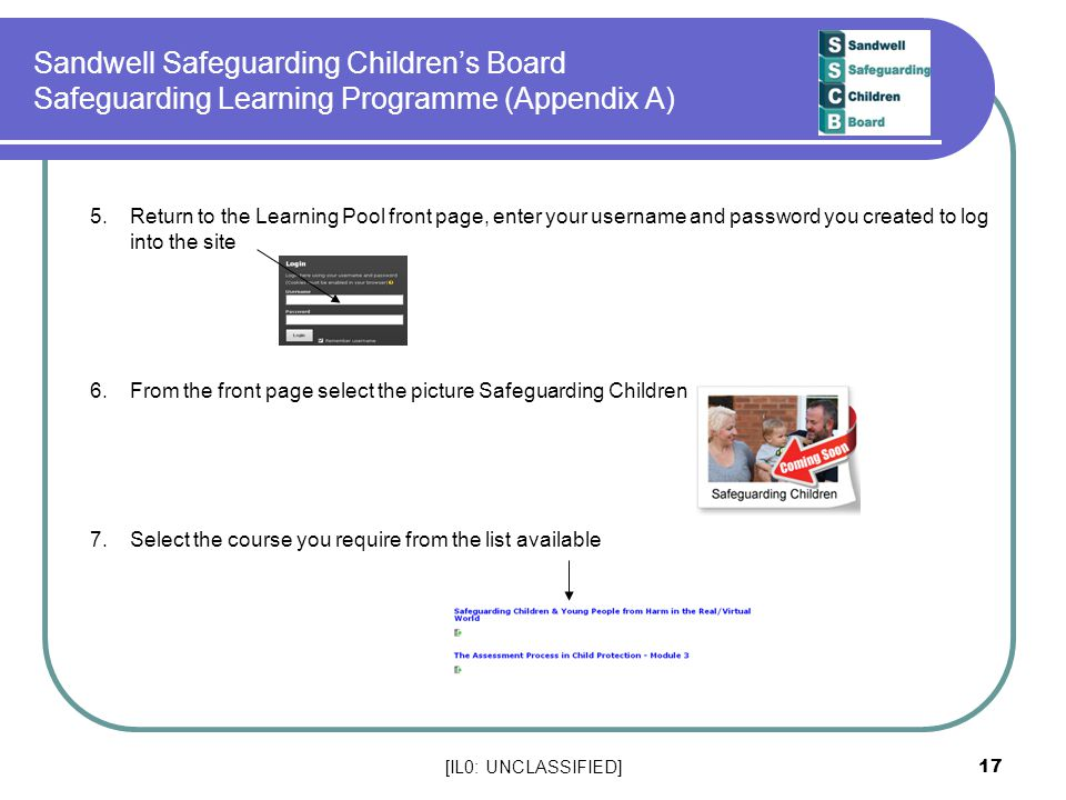 [IL0: UNCLASSIFIED] 17 Sandwell Safeguarding Children's Board Safeguarding Learning Programme (Appendix A) 5.Return to the Learning Pool front page, e