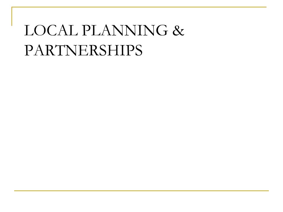LOCAL PLANNING & PARTNERSHIPS
