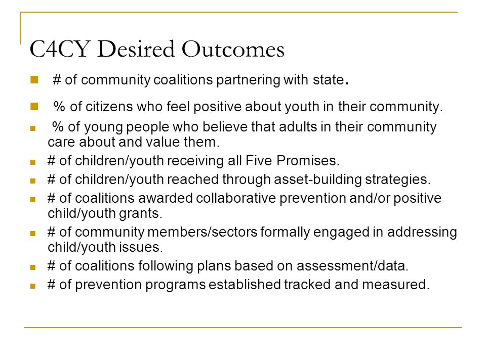 C4CY Desired Outcomes # of community coalitions partnering with state.