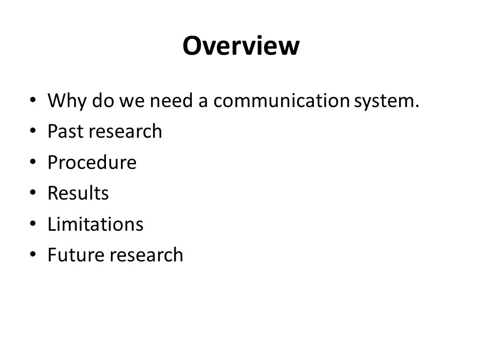 Overview Why do we need a communication system.