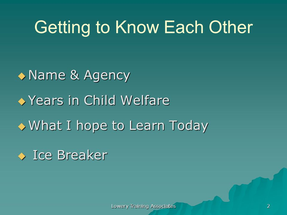 Lowery Training Associates 1 Introduction to Childhood Trauma – Part 1 Brian Lowery MPA, LSW Lowery Training Associates Cleveland, Ohio E-mail: Brian@