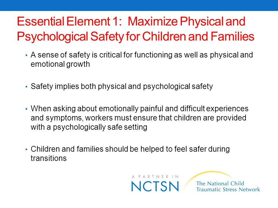 Maximize Physical and Psychological Safety for Children and Families Let children and families know what will happen next.