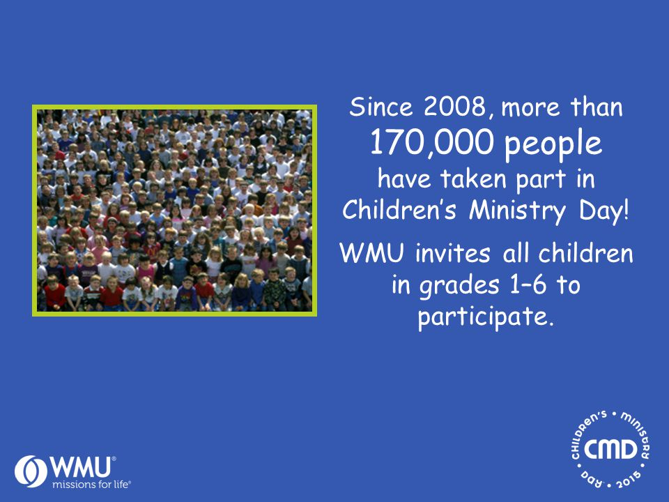 Since 2008, more than 170,000 people have taken part in Children's Ministry Day.