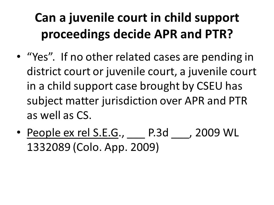Can a juvenile court in child support proceedings decide APR and PTR.