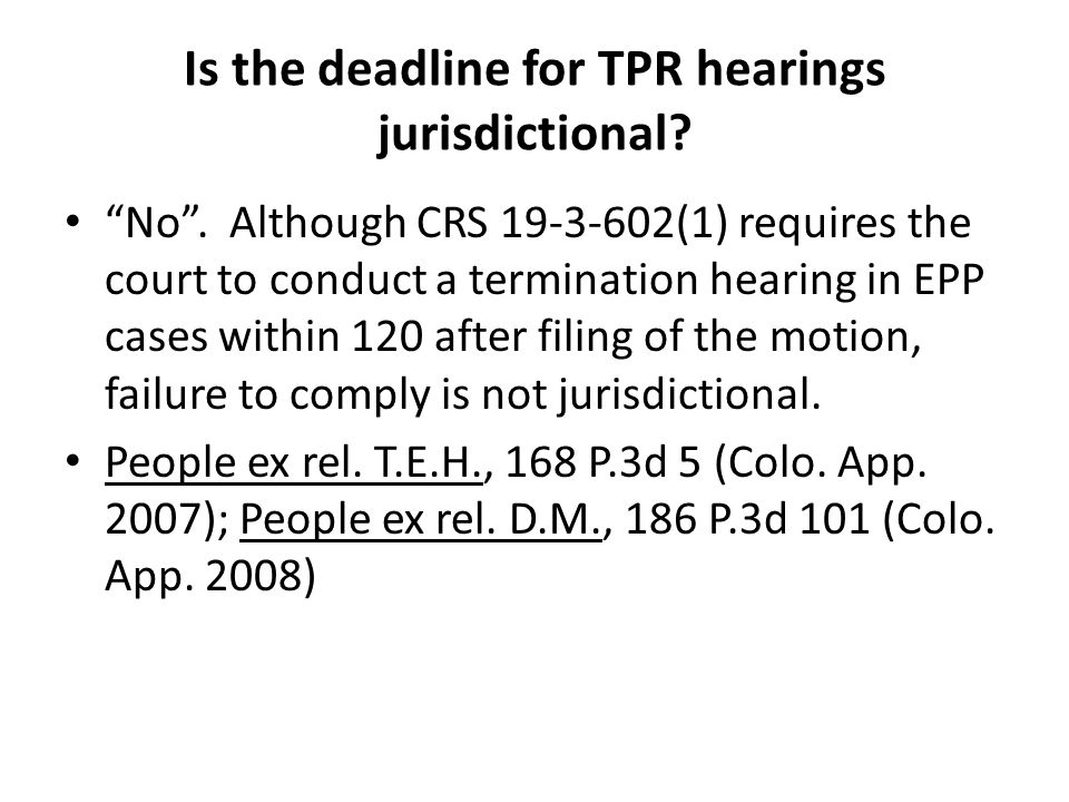 Is the deadline for TPR hearings jurisdictional. No .