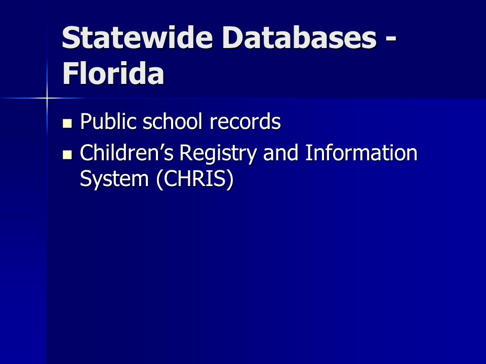 Children's Registry and Information System (CHRIS) State of Florida database for preschool children with disabilities served under Part B of the Individuals with Disabilities Education Act (IDEA).