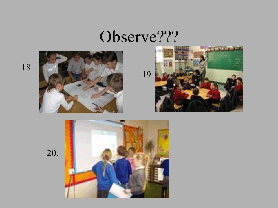 Observe??? 18. 19. 20.