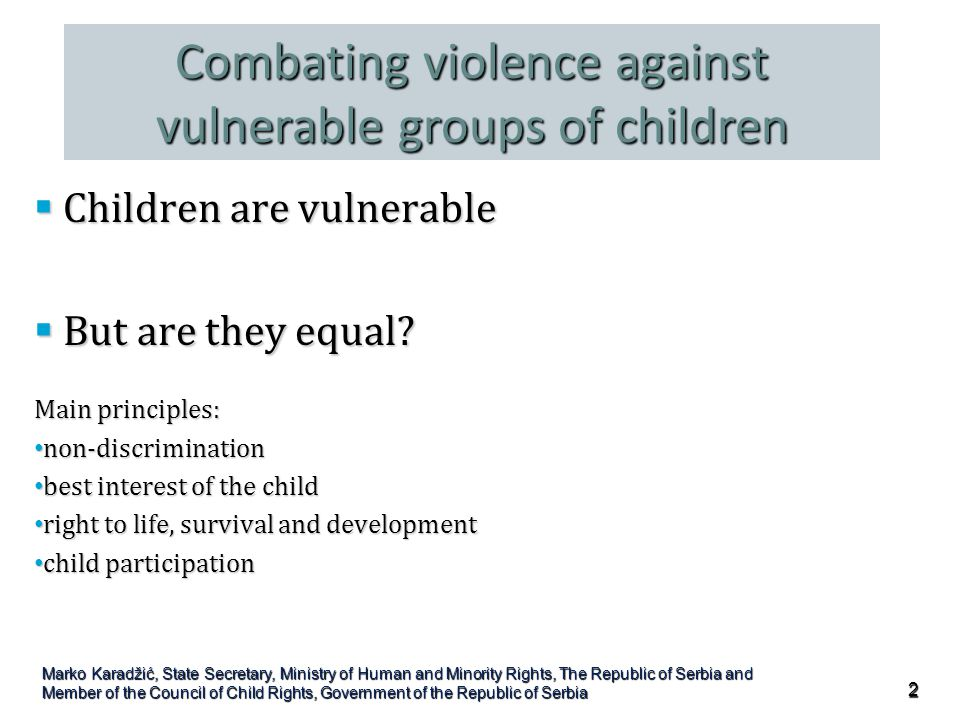 Combating violence against vulnerable groups of children  Children are vulnerable  But are they equal.