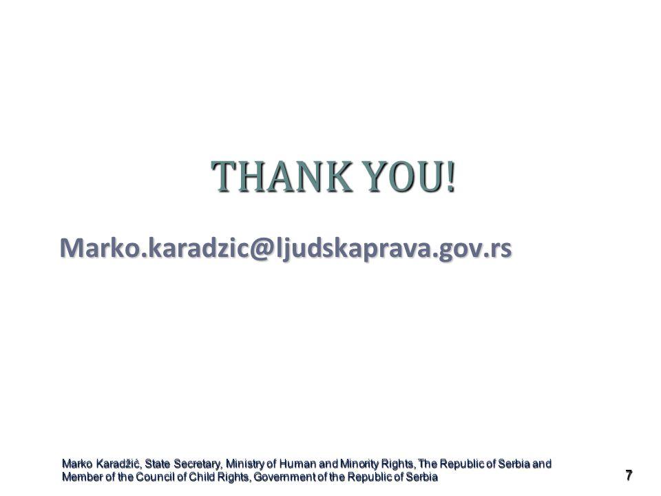 Marko.karadzic@ljudskaprava.gov.rs THANK YOU.