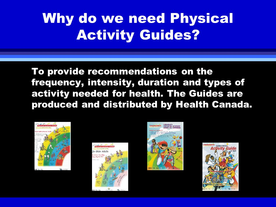 Why do we need Physical Activity Guides.