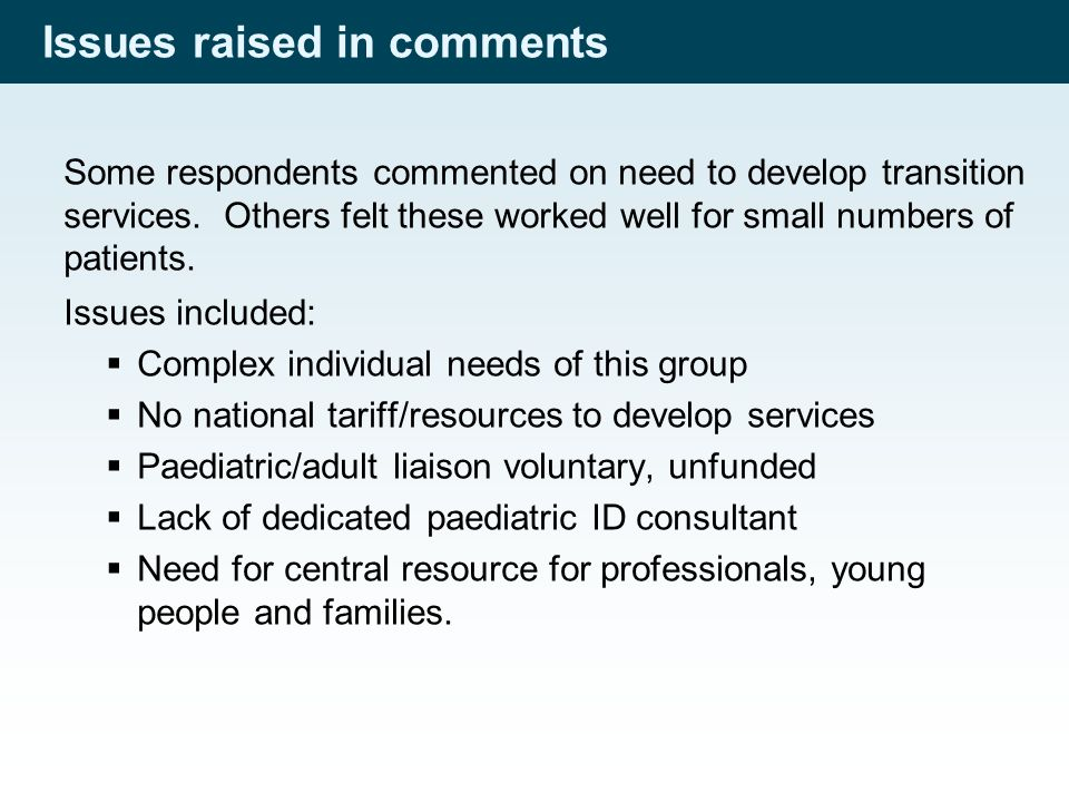 Issues raised in comments Some respondents commented on need to develop transition services.