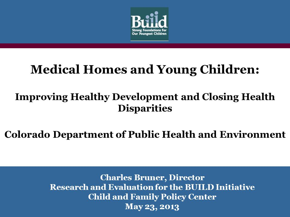 Medical home responsibilities for young child health outcomes Physical health and development No undetected hearing or vision problem No chronic health problems without a treatment plan Immunizations complete for age No undetected congenital anomalies Emotional, social and cognitive development No unrecognized or untreated delays Family's capacity and functioning Parents knowledgeable about child's physical health status and needs No unrecognized maternal depression, family violence, or family substance use No undetected early warning signs of child abuse or neglect