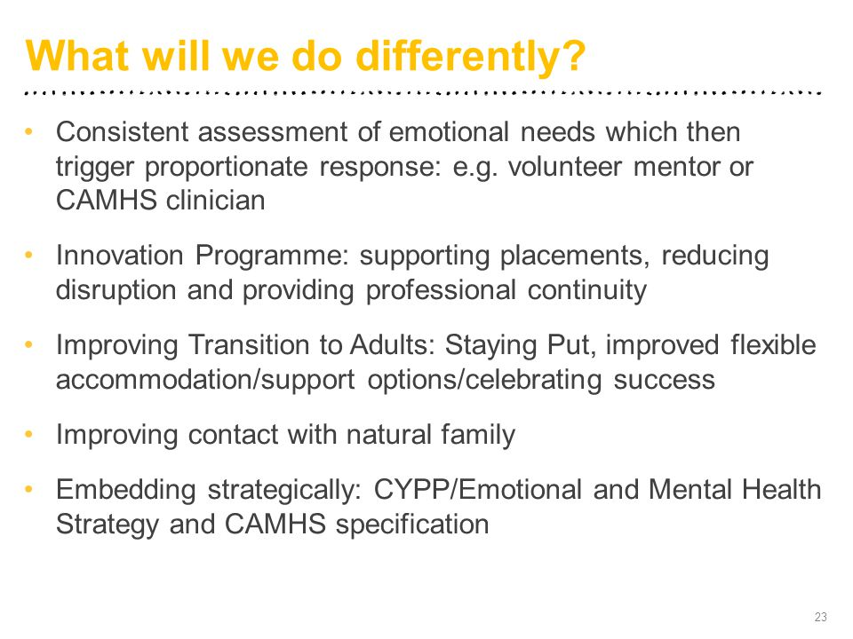 Consistent assessment of emotional needs which then trigger proportionate response: e.g.