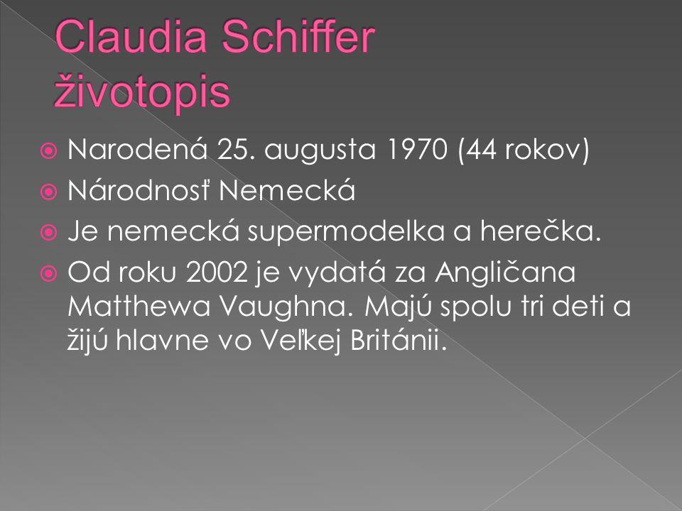  Narodená 25. augusta 1970 (44 rokov)  Národnosť Nemecká  Je nemecká supermodelka a herečka.  Od roku 2002 je vydatá za Angličana Matthewa Vaughna