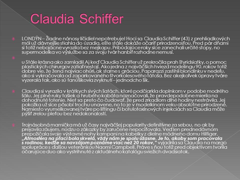  LONDÝN – Žiadne nánosy líčidiel nepotrebuje! Hoci sa Claudia Schiffer (43) z prehliadkových mól už dávnejšie stiahla do úzadia, ešte stále dokáže oč