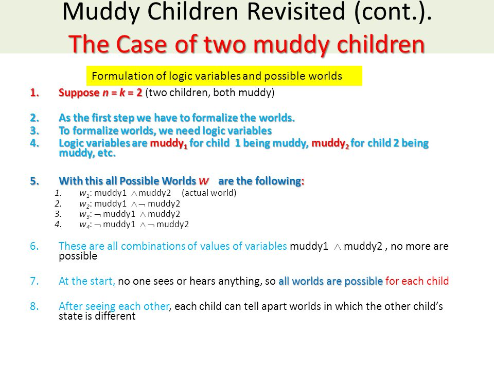 The Case of two muddy children Muddy Children Revisited (cont.).