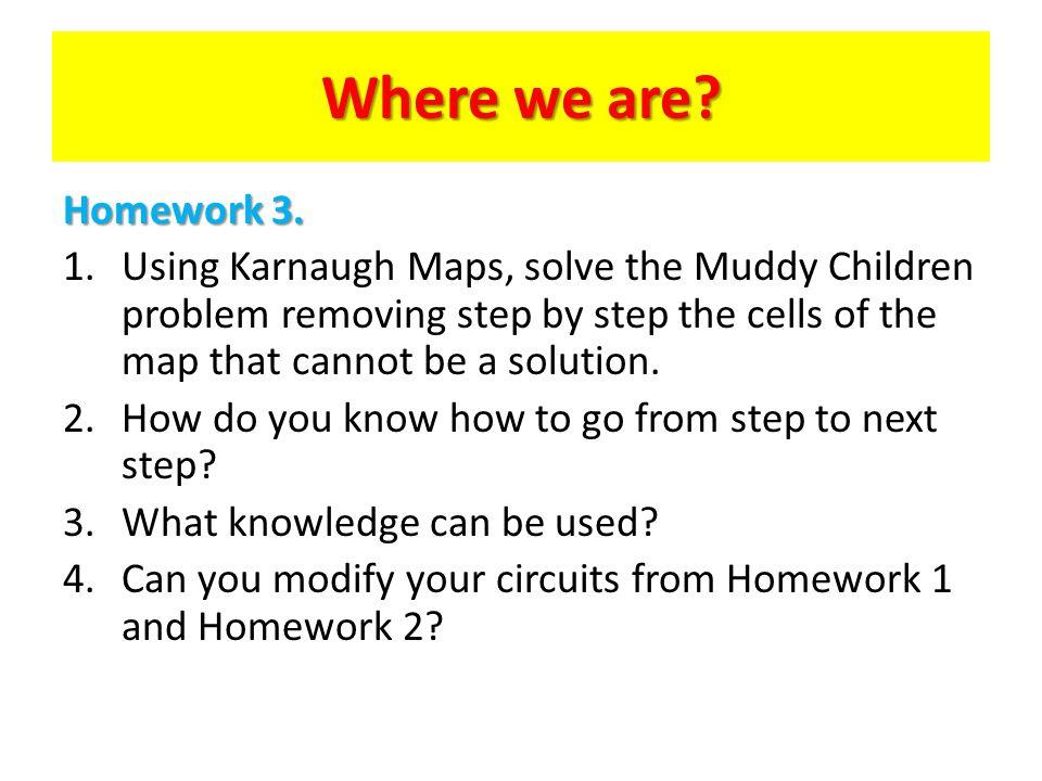 Where we are. Homework 3.