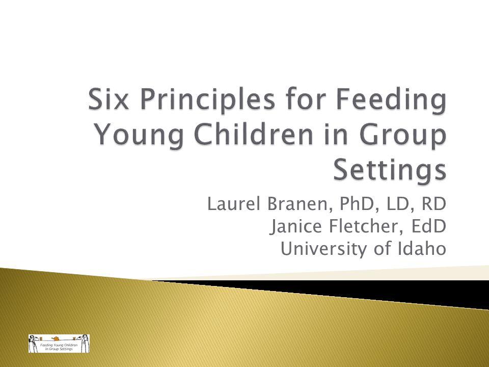 Laurel Branen, PhD, LD, RD Janice Fletcher, EdD University of Idaho