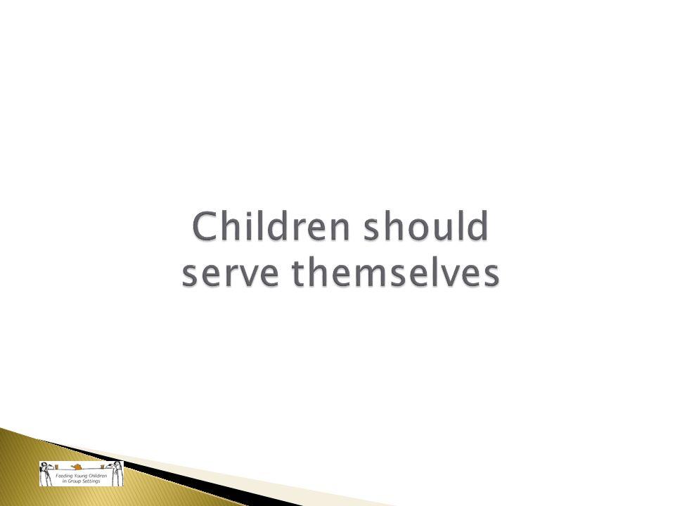 Children should serve themselves