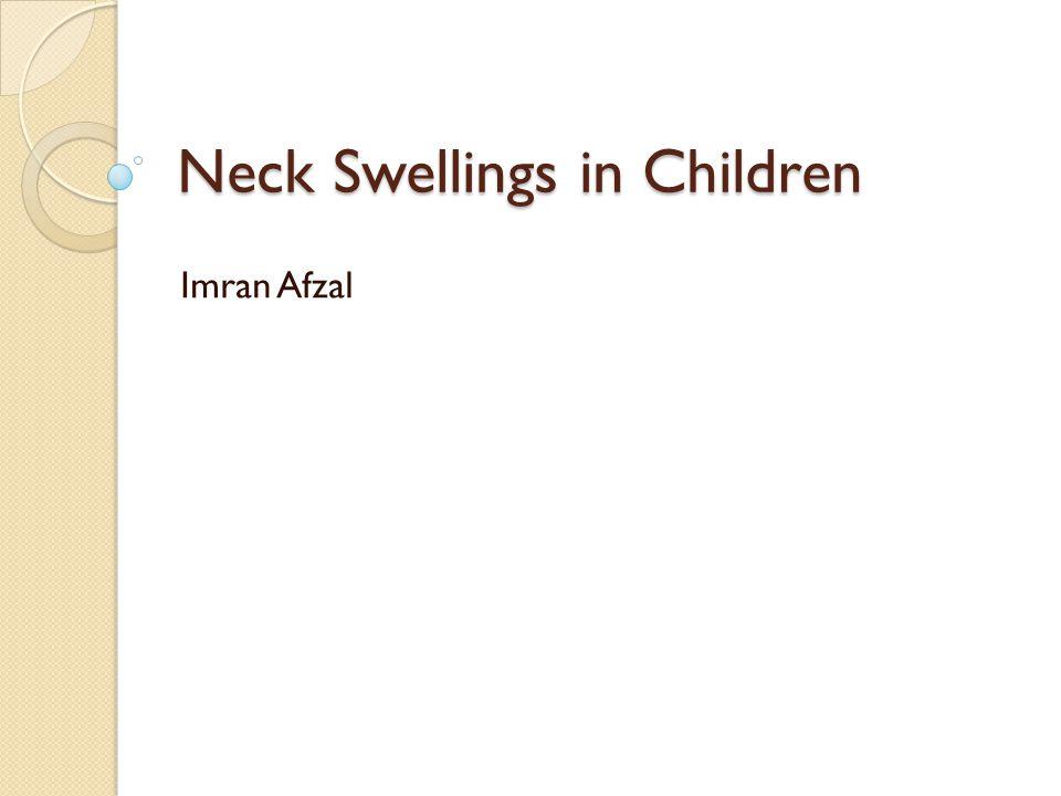 Neck Swellings in Children Imran Afzal