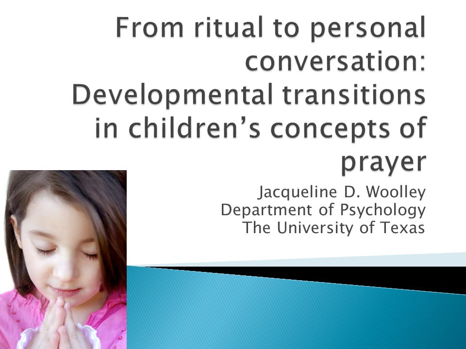  Children's concept of prayer ◦ As ritual ◦ As personal conversation