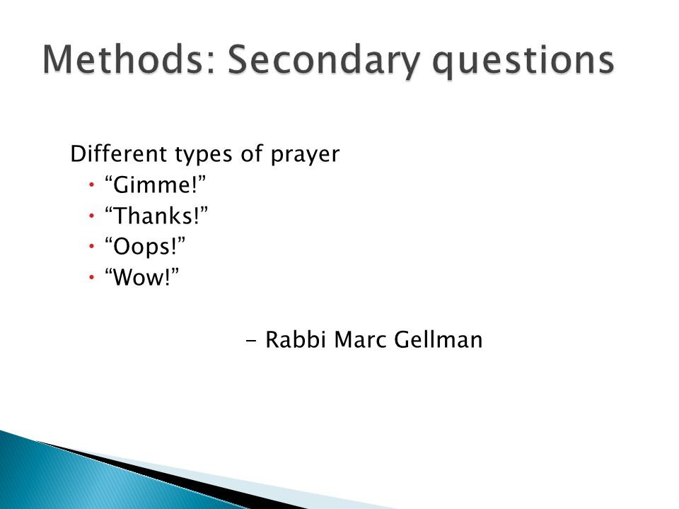 Different types of prayer  Gimme!  Thanks!  Oops!  Wow! - Rabbi Marc Gellman