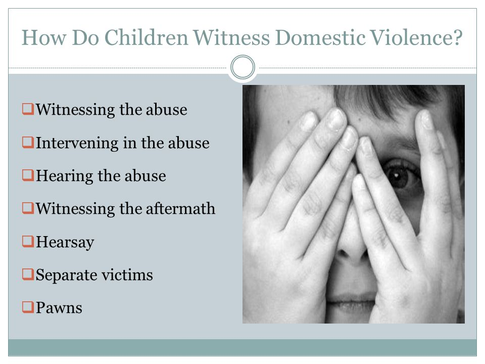 How Do Children Witness Domestic Violence.