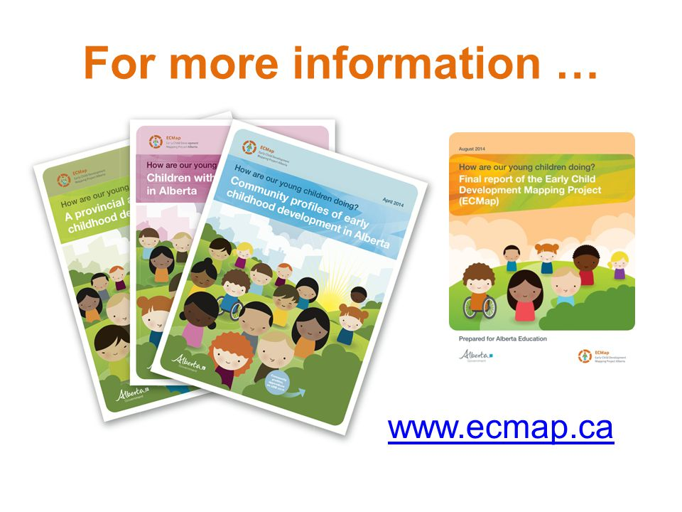 For more information … www.ecmap.ca