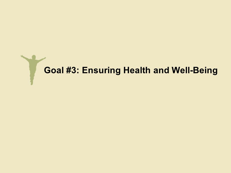 Goal #3: Ensuring Health and Well-Being