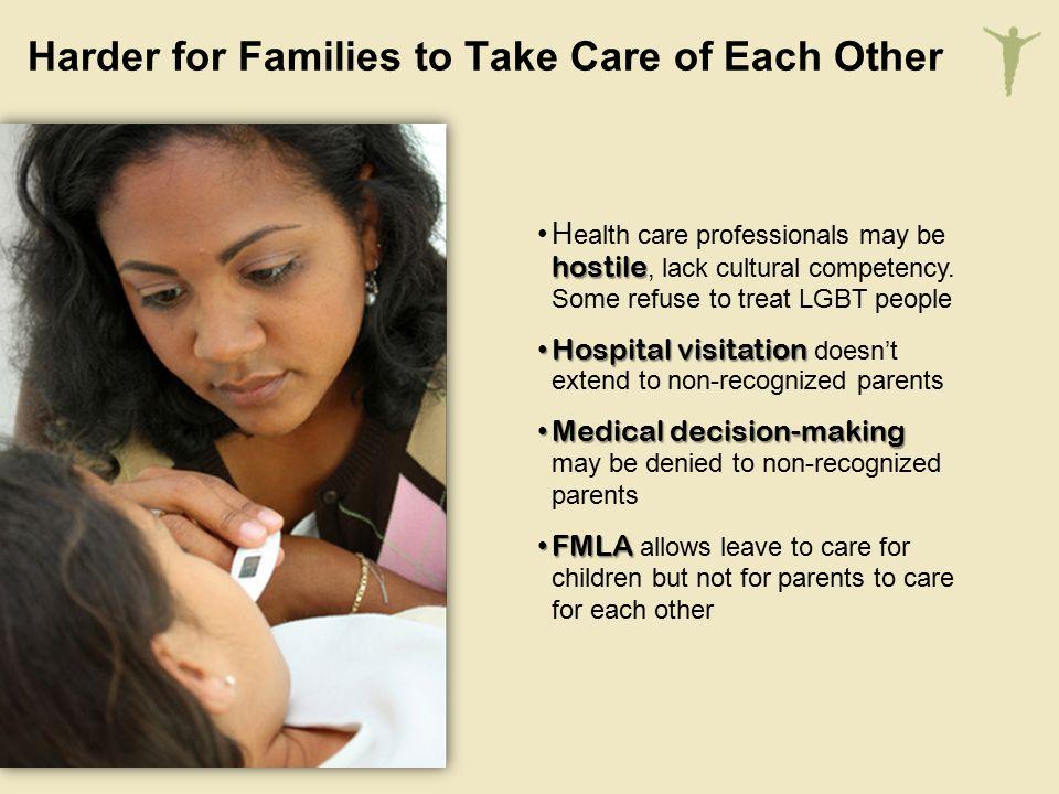 hostileH ealth care professionals may be hostile, lack cultural competency.
