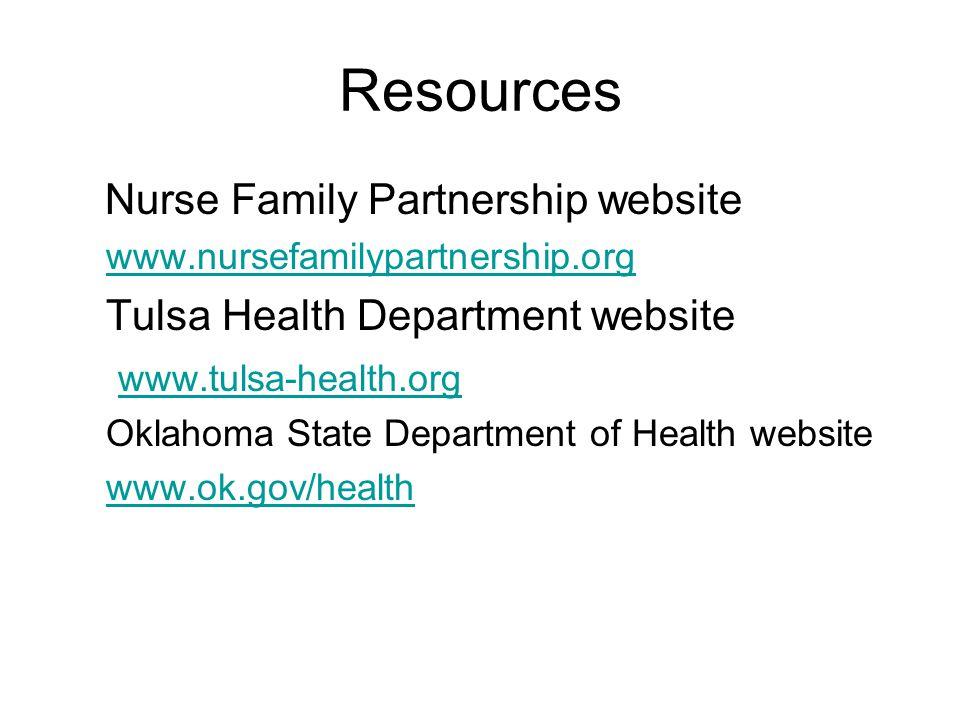 Resources Nurse Family Partnership website www.nursefamilypartnership.org Tulsa Health Department website www.tulsa-health.org Oklahoma State Department of Health website www.ok.gov/health