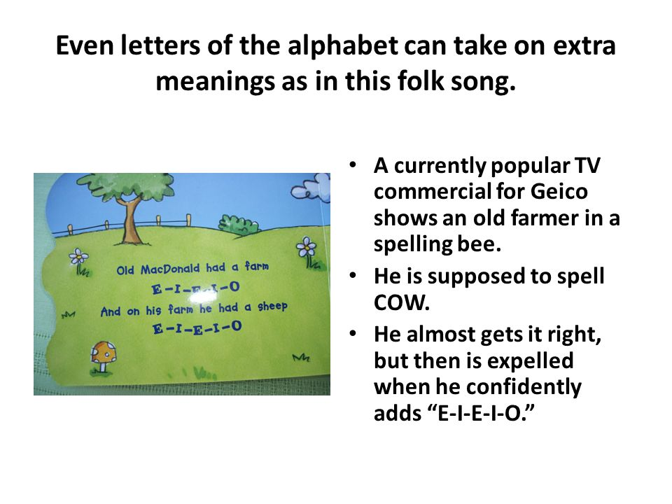 Even letters of the alphabet can take on extra meanings as in this folk song.