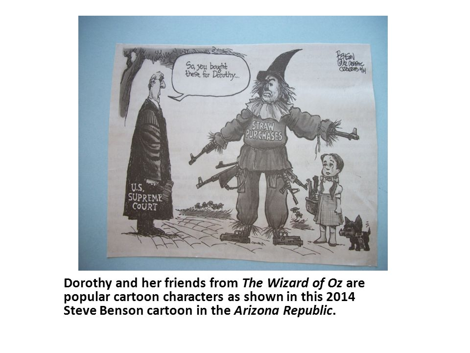 Dorothy and her friends from The Wizard of Oz are popular cartoon characters as shown in this 2014 Steve Benson cartoon in the Arizona Republic.
