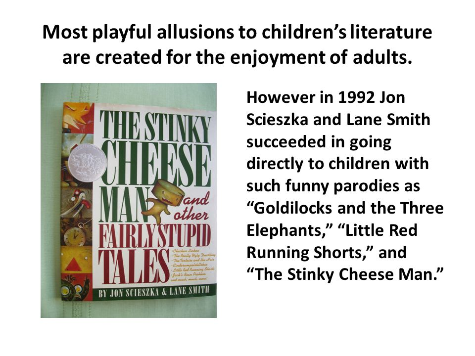 Most playful allusions to children's literature are created for the enjoyment of adults.