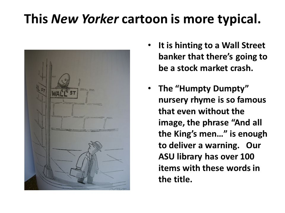 This New Yorker cartoon is more typical.