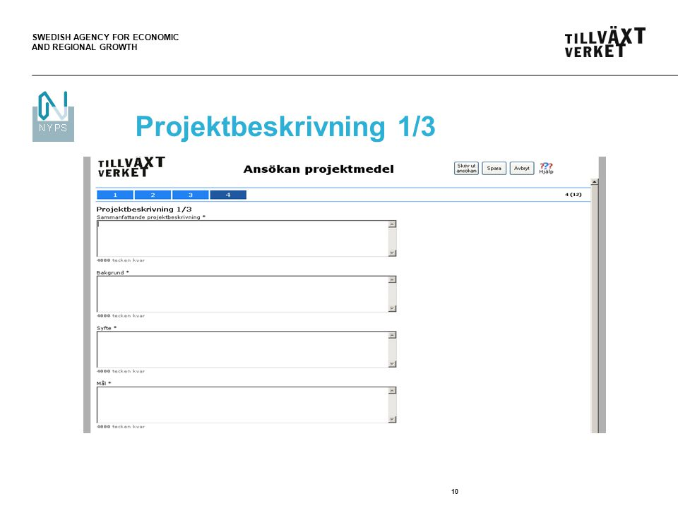 SWEDISH AGENCY FOR ECONOMIC AND REGIONAL GROWTH 10 Projektbeskrivning 1/3