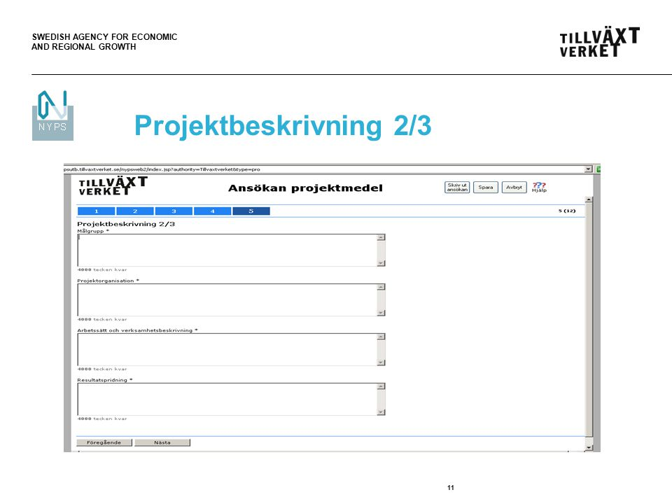 SWEDISH AGENCY FOR ECONOMIC AND REGIONAL GROWTH 11 Projektbeskrivning 2/3