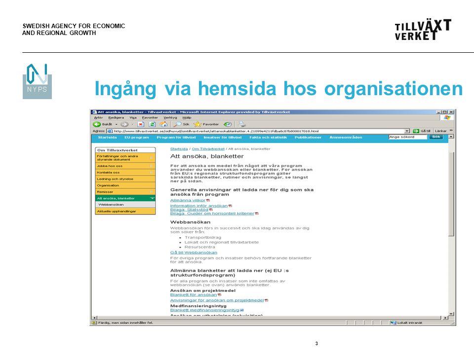 SWEDISH AGENCY FOR ECONOMIC AND REGIONAL GROWTH 3 Ingång via hemsida hos organisationen