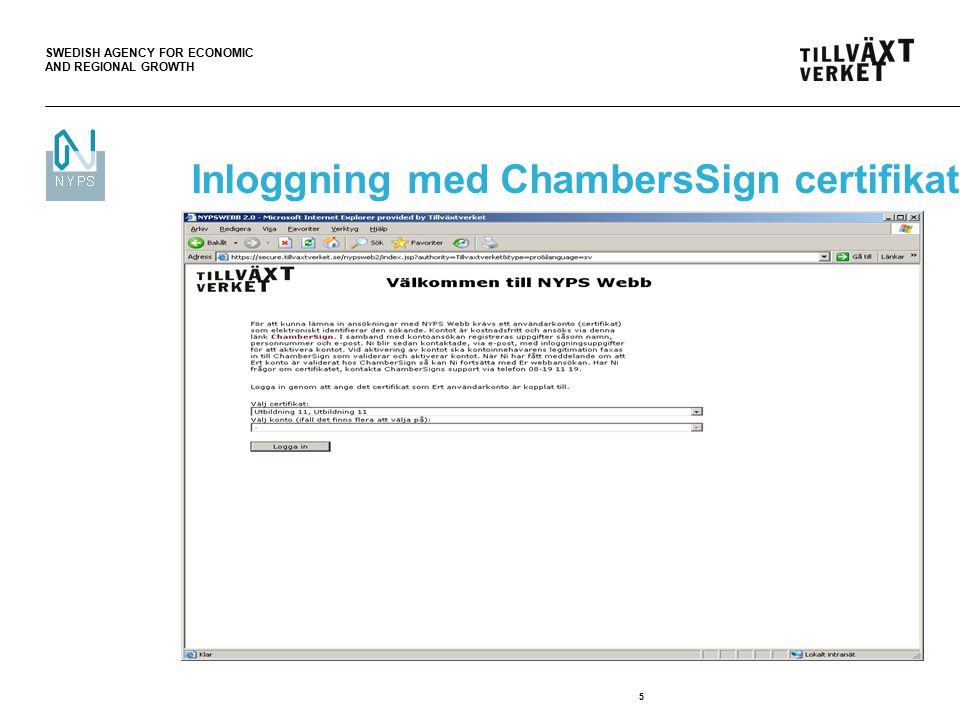 SWEDISH AGENCY FOR ECONOMIC AND REGIONAL GROWTH 5 Inloggning med ChambersSign certifikat